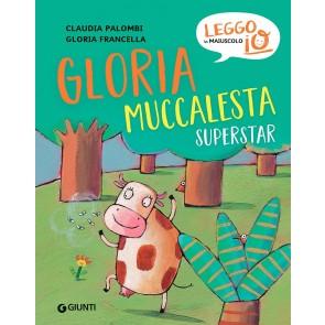 Gloria muccalesta superstar. Ediz. a colori