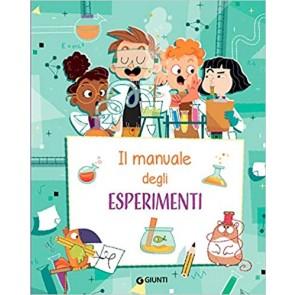 Il manuale degli esperimenti. Ediz. a spirale