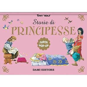 Storie di principesse. Super pop-up. Nuova ediz.