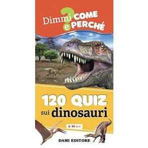 120 quiz sui dinosauri. Ediz. a spirale