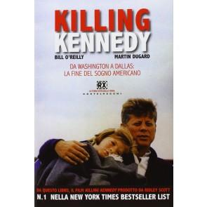 Killing Kennedy. Da Washington a Dallas: la fine del sogno americano