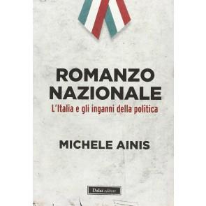 Romanzo nazionale. L'Italia e gli inganni della politica