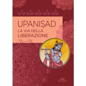 Upanisad. La vita della liberazione