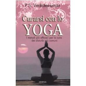 Curarsi con lo yoga. I metodi più efficaci per la cura dei disturbi più comuni