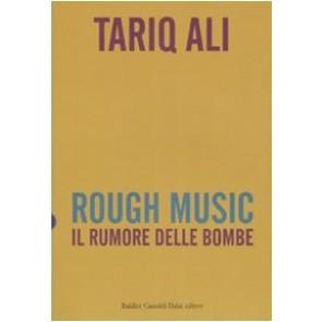 Rough music. Il rumore delle bombe