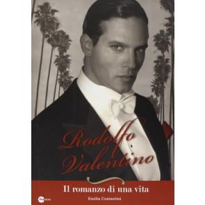 Rodolfo Valentino. Il romanzo di una vita