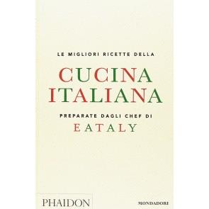 Le migliori ricette della cucina italiana preparate dagli chef di Eataly