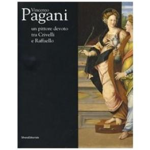 Vincenzo Pagani. Un pittore devoto tra Crivelli e Raffaello. Catalogo della mostra (Fermo, 31 maggio-9 novembre 2008). Ediz. illustrata