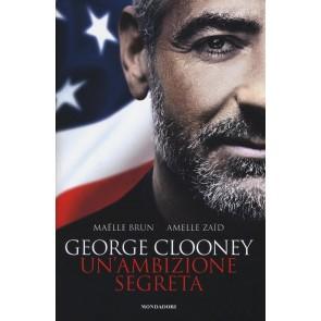 George Clooney. Un'ambizione segreta