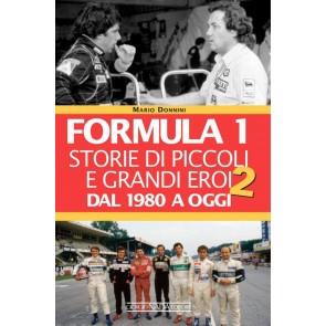 Formula 1. Storie di piccoli e grandi eroi dal 1980 a oggi