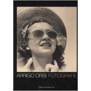 Arrigo Orsi. Fotografie. Ediz. italiana e inglese