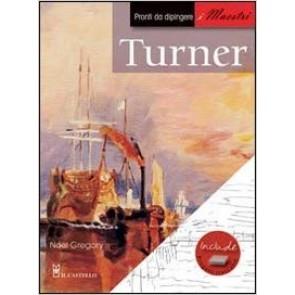 Turner. Pronti da dipingere. I maestr