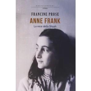 Anne Frank. La voce della Shoah