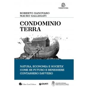 Condominio Terra. Natura, economia e società, come se futuro e benessere contassero davvero