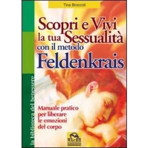 Scopri e vivi la tua sessualità con il metodo Feldenkrais. Manuale pratico per liberare le emozioni del corpo