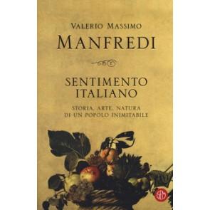 Sentimento italiano. Storia, arte, natura di un popolo inimitabile