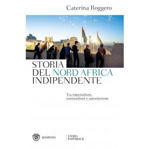Storia del Nord Africa indipendente. Tra imperialismi, nazionalismi e autoritarismi