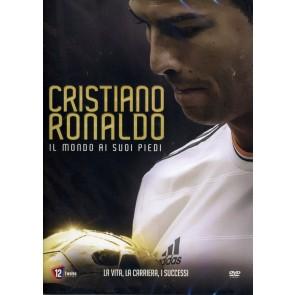 Cristiano Ronaldo. Il mondo ai suoi piedi