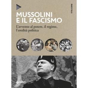 Mussolini e il fascismo. L'avvento al potere, il regime, l'eredità politica
