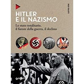Hitler e il nazismo. Lo stato totalitario, il furore della guerra, il declino