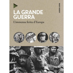 La grande guerra. L'immensa ferita d'Europa