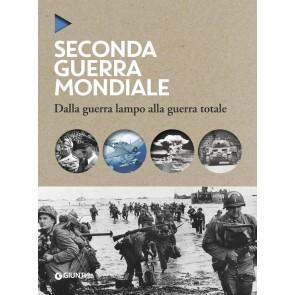 La seconda guerra mondiale. Dalla guerra lampo alla guerra totale