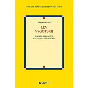 Lev Vygotskij. Sviluppo, educazione e patologia della mente
