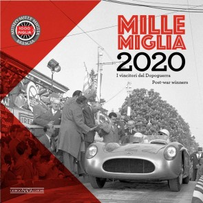 Mille Miglia. I vincitori del dopoguerra-Post-war winners. Calendario 2020
