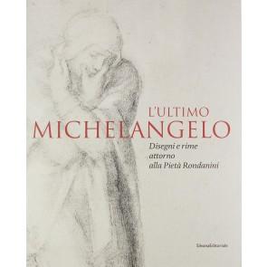 L'ultimo Michelangelo. Ediz. illustrata
