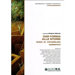 Dar forma alle storie. Guida al counseling narrativo