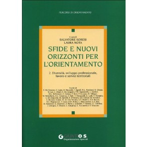 Sfide e nuovi orizzonti per l'orientamento. Vol. 2: Diversità, sviluppo professionale, lavoro e servizi territoriali.