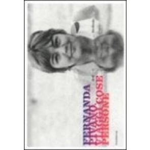 Fernanda Pivano. Viaggi, cose, persone. Catalogo della mostra (Milano, 6 aprile-18 luglio 2011). Ediz. illustrata