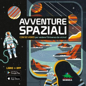 Avventure spaziali con 50 video NASA, ESO, ESA per esplorare l'Universo. Con Contenuto digitale per download e accesso on line