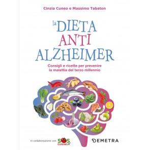 La dieta anti Alzheimer. Consigli e ricette per prevenire la malattia del terzo millennio