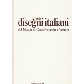 I grandi disegni italiani del Museo di Castelvecchio a Verona