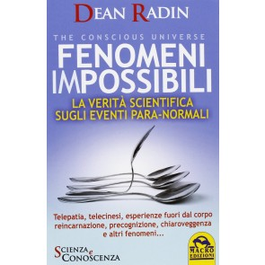 Fenomeni impossibili. La verità scientifica sugli eventi para-normali