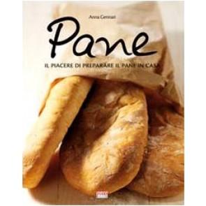 Pane. Tutte le specialità da preparare e sfornare in casa