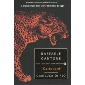 I gattopardi. Uomini d'onore e colletti bianchi: la metamorfosi delle mafie nell'Italia di oggi