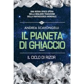 Il pianeta di ghiaccio. Il ciclo di Rizor. Vol. 1