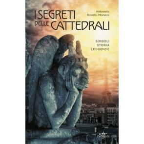 segreti delle cattedrali. Simboli, storia, leggende